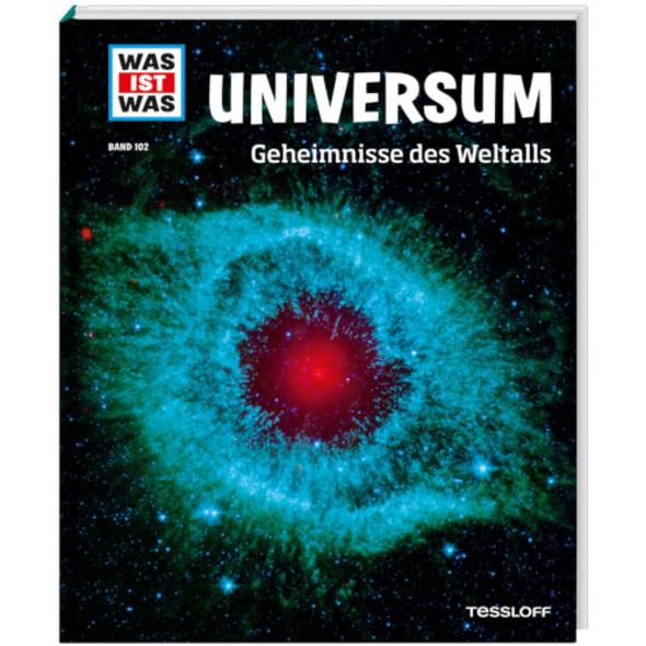 Tessloff WAS IST WAS Band 102 Universum. Geheimnisse des Weltalls