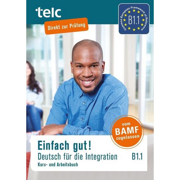 Einfach gut! Deutsch für die Integration B1.1