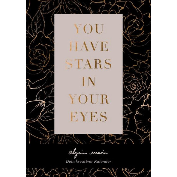 You have stars in your eyes