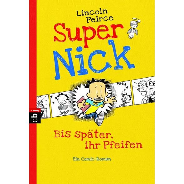Bis später, ihr Pfeifen / Super Nick Bd.1